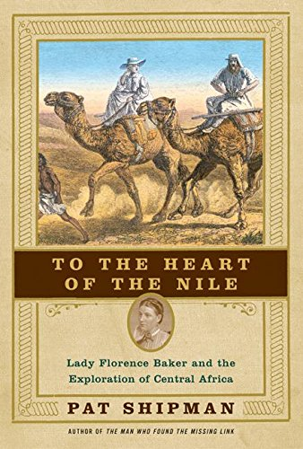 9780060505554: To the Heart of the Nile: Lady Florence Baker and the Exploration...