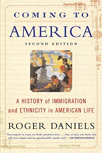 Coming to America: A History of Immigration: Daniels, Roger