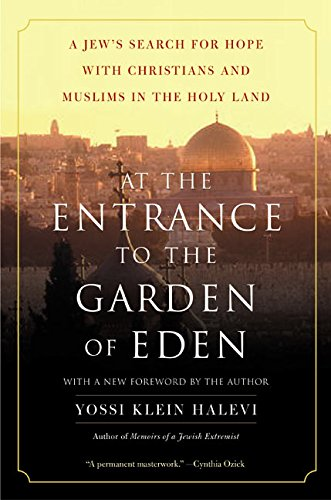 9780060505820: At the Entrance to the Garden of Eden: A Jew's Search for Hope with Christians and Muslims in the Holy Land