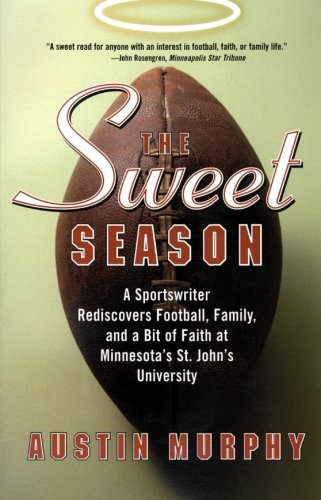 9780060505844: The Sweet Season: A Sportswriter Rediscovers Football, Family, and a Bit of Faith at Minnesota's St. John's University