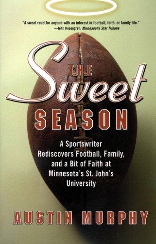 9780060505844: The Sweet Season: A Sportswriter Rediscovers Football, Family, and a Bit of Faith at Minnesota's St. John's University