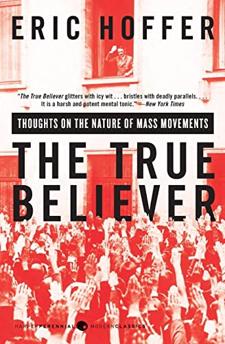9780060505912: The True Believer: Thoughts on the Nature of Mass Movements (Perennial Classics)