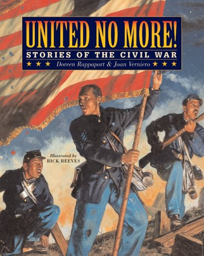 United No More!: Stories of the Civil: Rappaport, Doreen; Joan