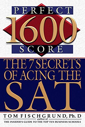 9780060506636: 1600 Perfect Score: The 7 Secrets of Acing the SAT