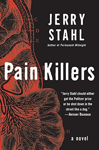 Pain Killers: A Novel: Stahl, Jerry