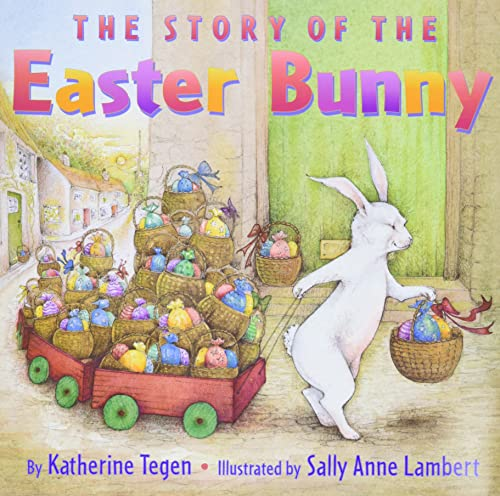The Story of the Easter Bunny: Katherine Tegen