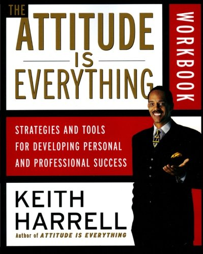 9780060507138: The Attitude Is Everything Workbook: Strategies and Tools for Developing Personal and Professional Success