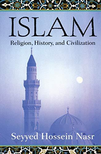 9780060507145: Islam: Religion, History, and Civilization