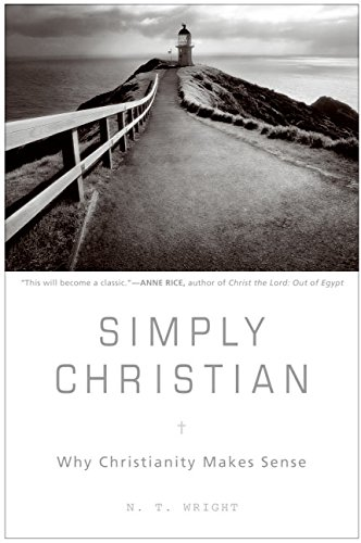 9780060507152: Simply Christian: Why Christianity Makes Sense