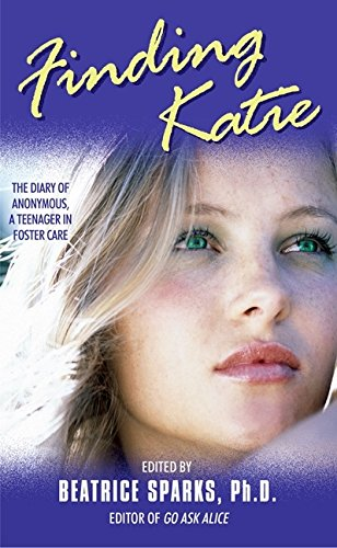 9780060507213: Finding Katie: The Diary of Anonymous, A Teenager in Foster Care
