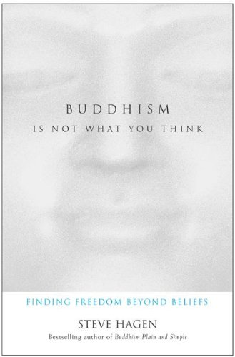 9780060507237: Buddhism Is Not What You Think: Finding Freedom Beyond Beliefs