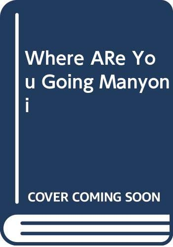9780060507299: Where ARe You Going Manyoni