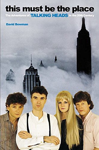 9780060507312: This Must Be the Place: The Adventures of Talking Heads in the Twentieth Century