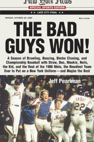 9780060507329: The Bad Guys Won! A Season of Brawling, Boozing, Bimbo-chasing, and Championship Baseball with Straw, Doc, Mookie, Nails, The Kid, and the Rest of the 1986 Mets, the Rowdiest Team Ever to Put on a New York Uniform--and Maybe the Best