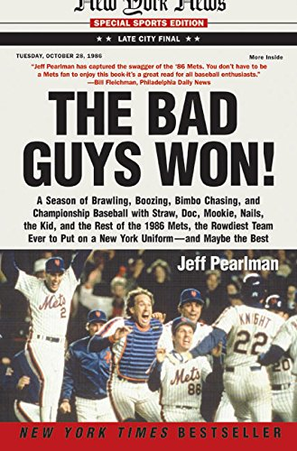 9780060507336: The Bad Guys Won: A Season of Brawling, Boozing, Bimbo Chasing, and Championship Baseball with Straw, Doc, Mookie, Nails, the Kid, and t