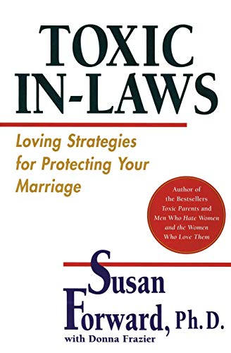 9780060507855: Toxic In-Laws: Loving Strategies for Protecting Your Marriage