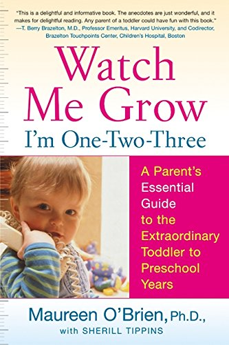 9780060507879: Watch Me Grow: I'm One-Two-Three: A Parent's Essential Guide to the Extraordinary Toddler to Preschool Years