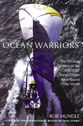 9780060508081: Ocean Warriors: The Thrilling Story of the 2001/2002 Volvo Ocean Race Round the World