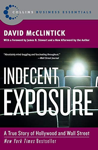 9780060508159: Indecent Exposure: A True Story of Hollywood and Wall Street (Collins Business Essentials)