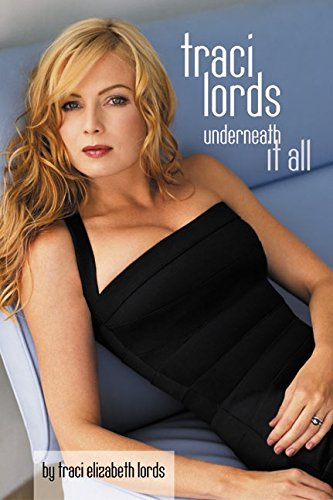 9780060508203: Traci Lords: Underneath It All