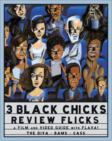 9780060508715: 3 Black Chicks Review Flicks: A Film and Video Guide with Flava!