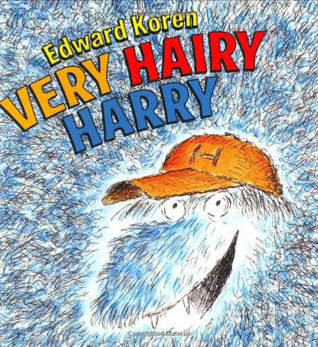 Very Hairy Harry (0060509074) by Edward Koren