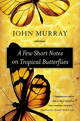 9780060509293: A Few Short Notes on Tropical Butterflies: Stories