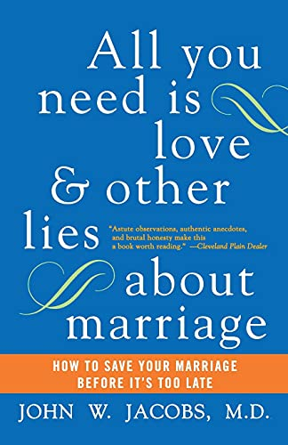 9780060509316: All You Need Is Love and Other Lies About Marriage: How to Save Your Marriage Before It's Too Late