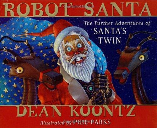 Robot Santa: The Further Adventures of Santa's Twin (Signed): Koontz, Dean R.
