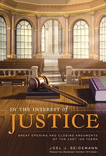 9780060509668: In the Interest of Justice: Great Opening and Closing Arguments of the Last 100 Years