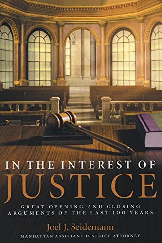 9780060509675: In the Interest of Justice: Great Opening and Closing Arguments of the Last 100 Year