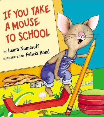 9780060509767: If You Take a Mouse to School