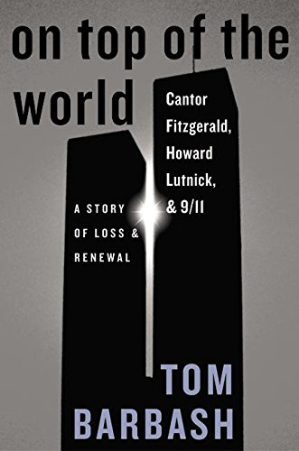 9780060510299: On Top of the World: Cantor Fitzgerald, Howard Lutnick, and 9/11: A Story of Loss and Renewal