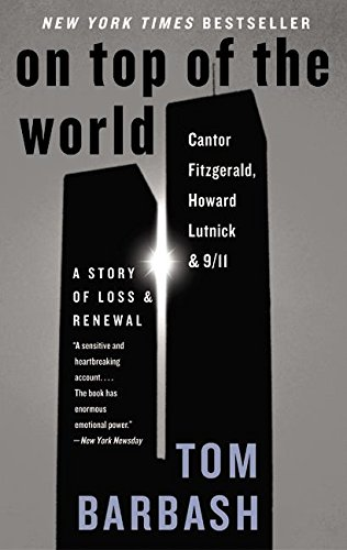 9780060510305: On Top of the World: Cantor Fitzgerald, Howard Lutnick, and 9/11: A Story of Loss and Renewal