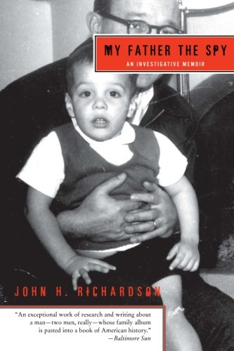 9780060510367: My Father the Spy: An Investigative Memoir