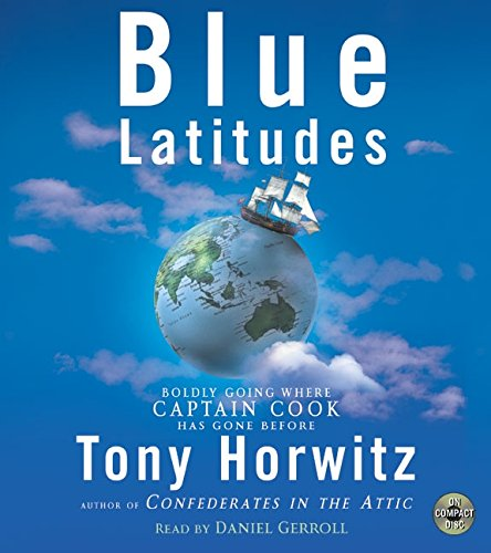 9780060510602: Blue Latitudes: Boldly Going Where Captain Cook Has Gone Before