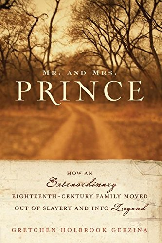 9780060510732: Mr. and Mrs. Prince: How an Extraordinary Eighteenth-Century Family Moved Out of Slavery and into Legend