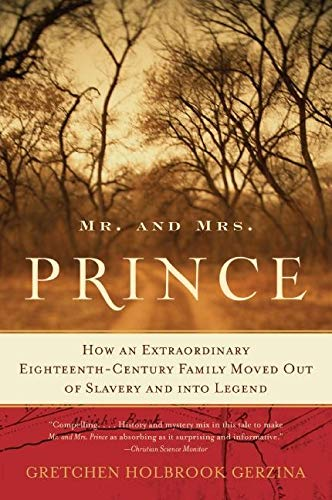 9780060510749: Mr. and Mrs. Prince: How an Extraordinary Eighteenth-Century Family Moved Out of Slavery and into Legend
