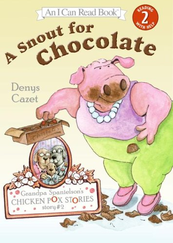 9780060510930: Grandpa Spanielson's Chicken Pox Stories: Story #2: A Snout for Chocolate (I Can Read Book 2)
