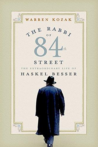 The Rabbi of 84th Street: The Extraordinary Life of Haskel Besser: Warren Kozak