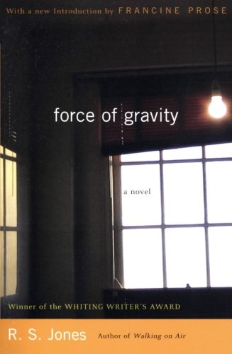 Force of Gravity: A Novel: Jones, R.S.