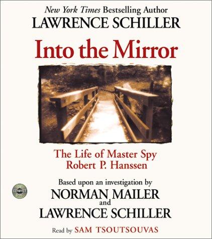 9780060511845: Into the Mirror: The Life of Master Spy Robert P. Hanssen
