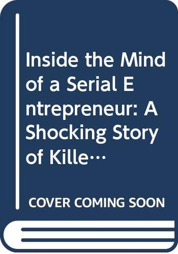 9780060511913: Inside the Mind of a Serial Entrepreneur