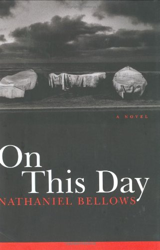 On this Day (Signed First Edition): Nathaniel Bellows