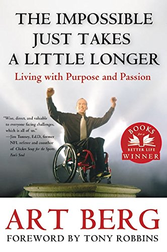 9780060512132: The Impossible Just Takes a Little Longer: Living with Purpose and Passion
