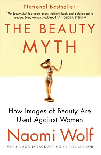 9780060512187: The Beauty Myth: How Images of Beauty Are Used Against Women