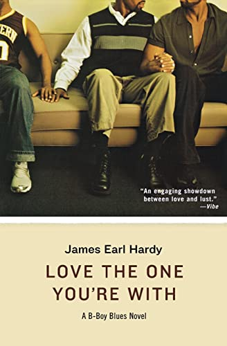 9780060512392: Love the One You're with: A B-Boy Blues Novel