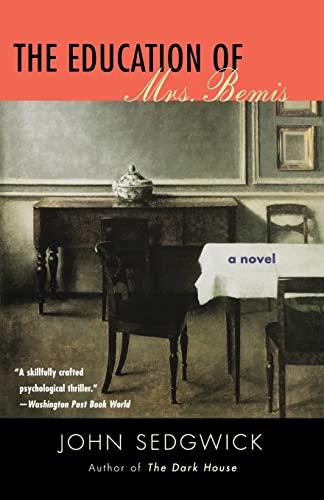 The Education of Mrs. Bemis: A Novel: Sedgwick, John