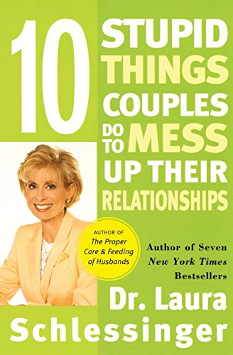 9780060512606: Ten Stupid Things Couples Do to Mess Up Their Relationships