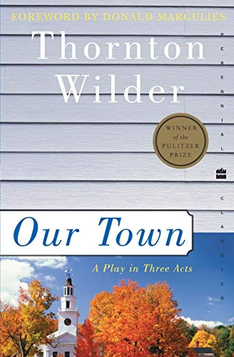 Our Town: A Play in Three Acts: Thornton Wilder